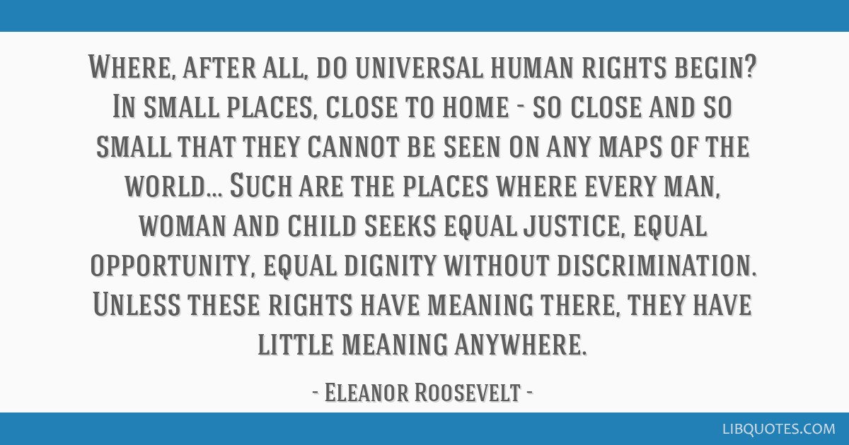 Where After All Do Universal Human Rights Begin In Small Places