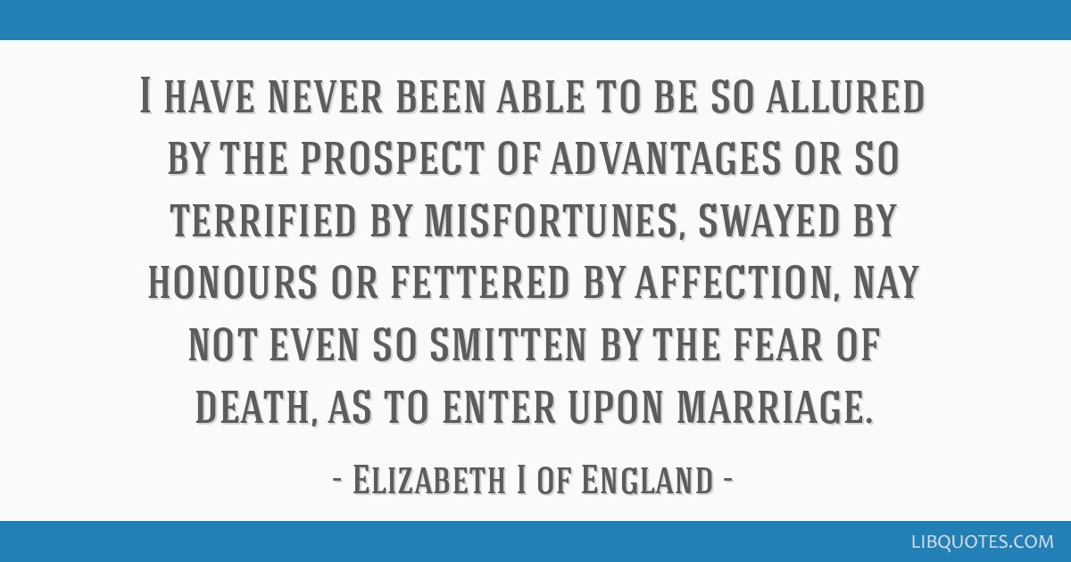 I have never been able to be so allured by the prospect of advantages or so terrified by misfortunes, swayed by honours or fettered by affection, nay ...