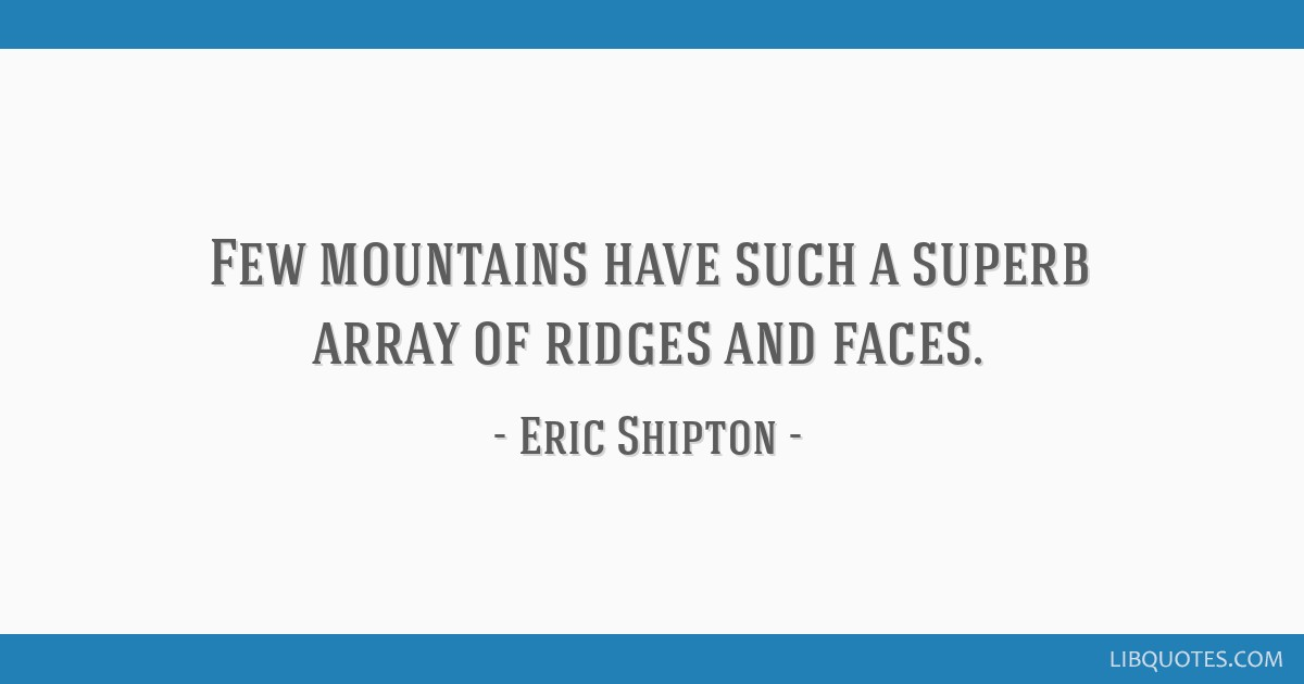 Few mountains have such a superb array of ridges and faces.