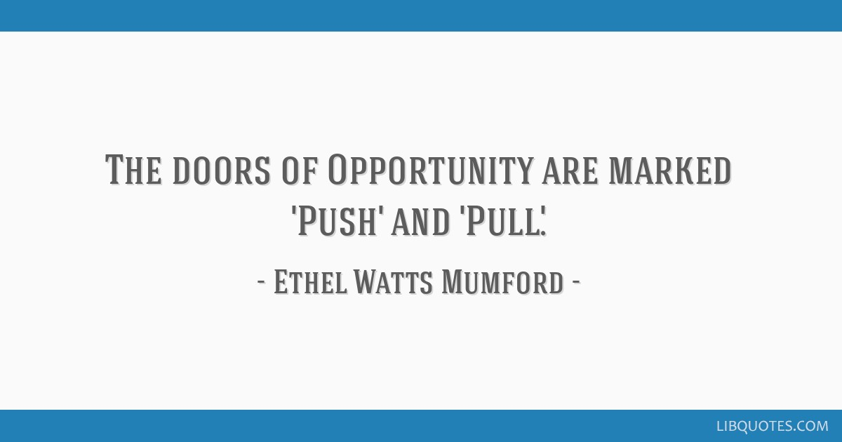 The Doors Of Opportunity Are Marked Push And Pull