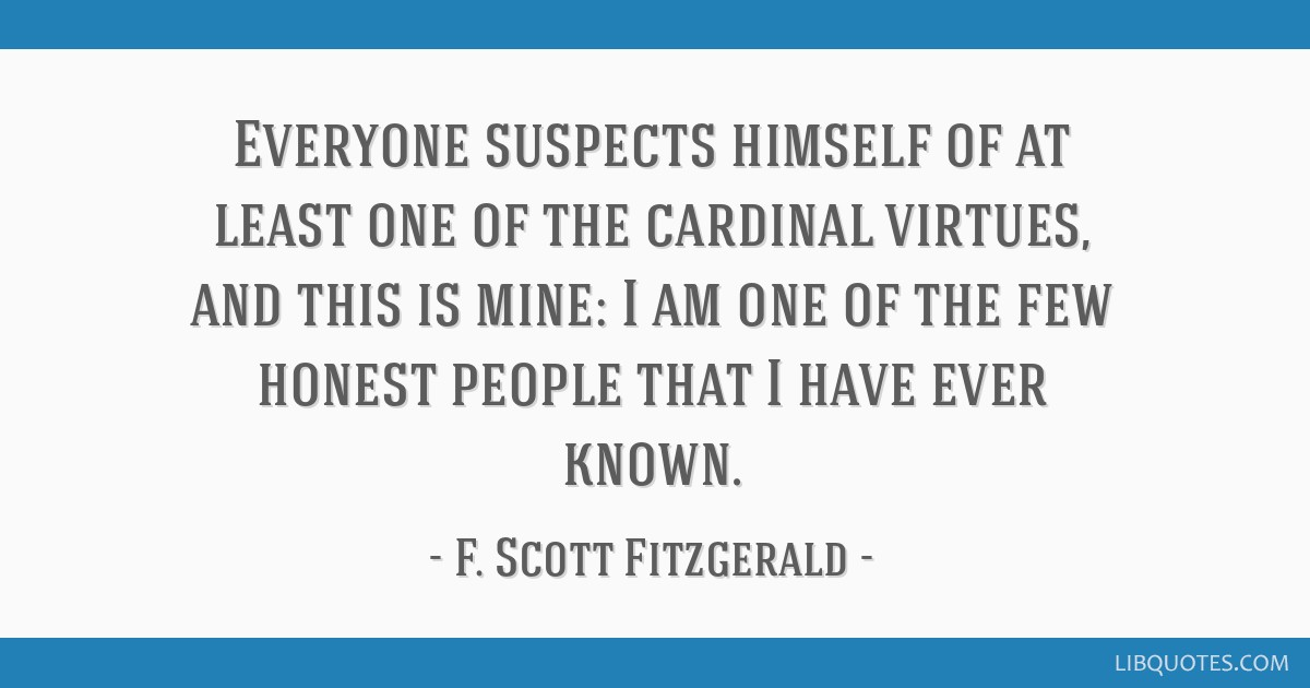 Everyone suspects himself of at least one of the cardinal ...