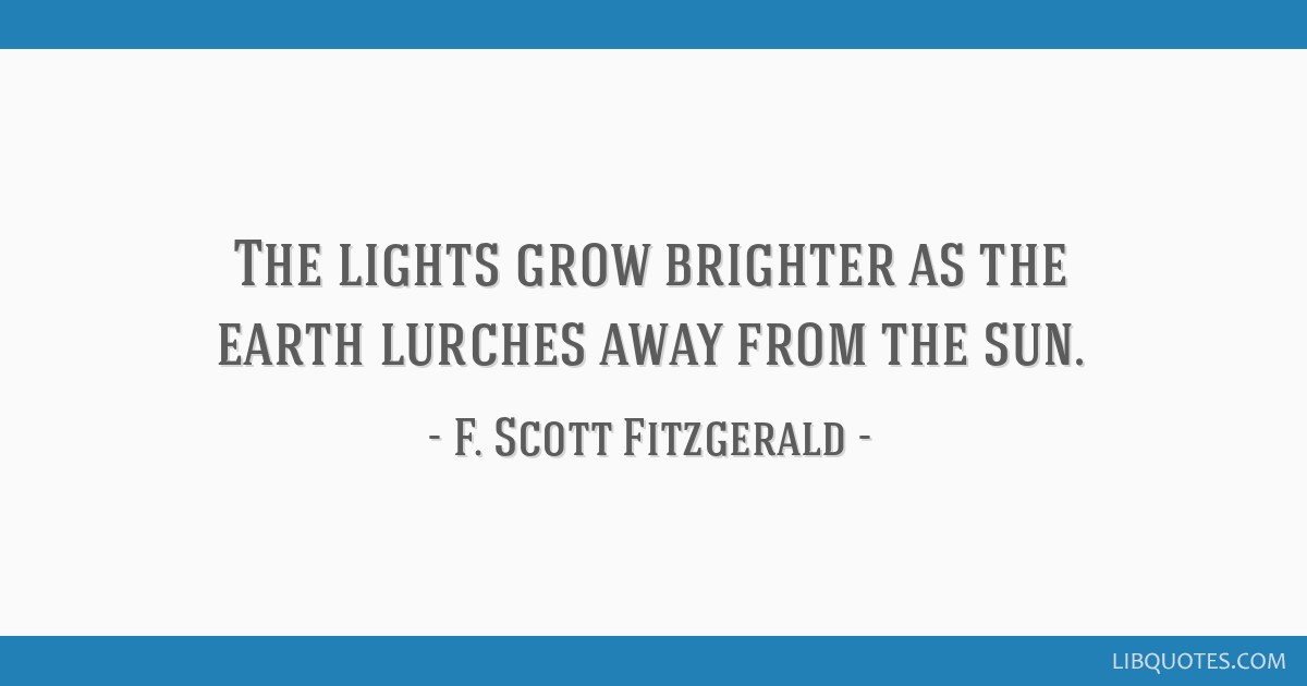 The lights grow brighter as the earth lurches away from the sun.