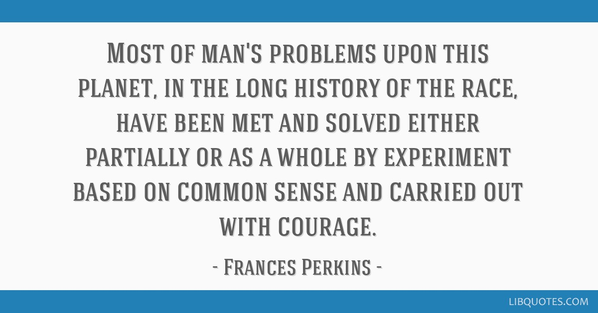 Most of man's problems upon this planet, in the long history of the race, have been met and solved either partially or as a whole by experiment based ...