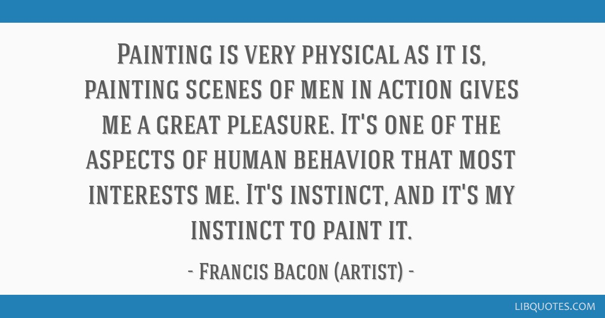 Painting Is Very Physical As It Is Painting Scenes Of Men In Action