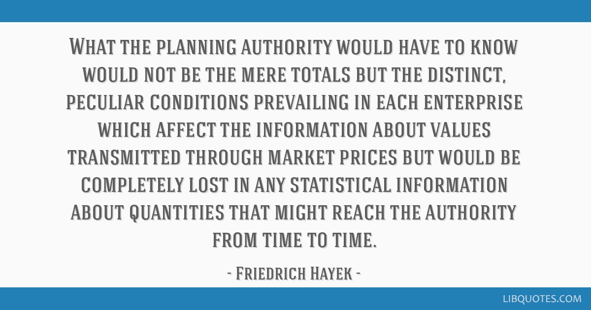 What the planning authority would have to know would not be the mere totals but the distinct, peculiar conditions prevailing in each enterprise which ...