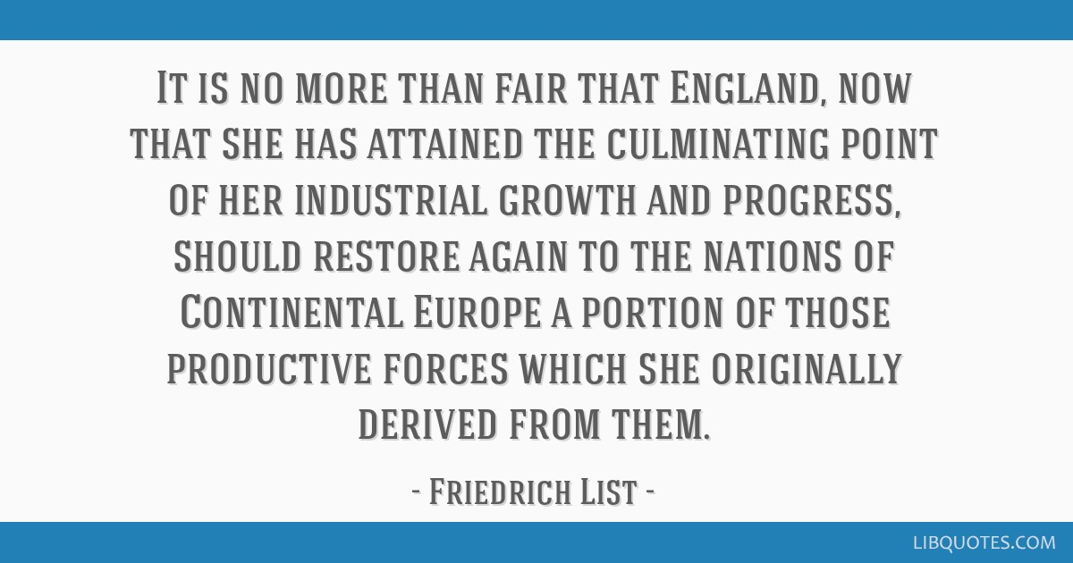 It is no more than fair that England, now that she has attained the culminating point of her industrial growth and progress, should restore again to...