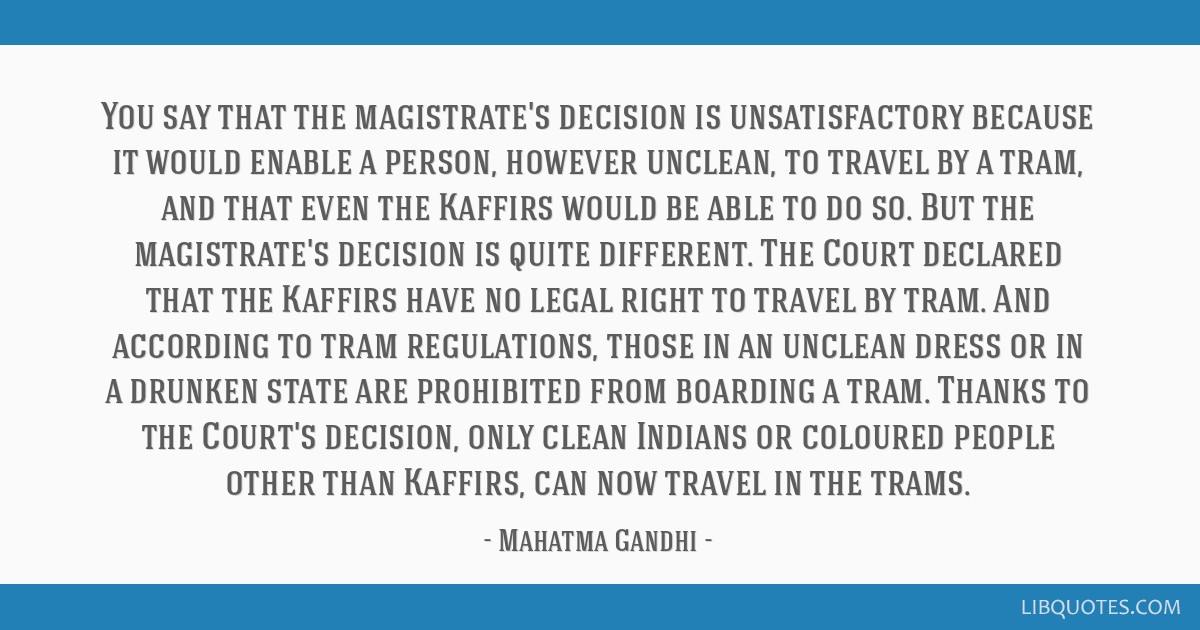 You say that the magistrate's decision is unsatisfactory because it would enable a person, however unclean, to travel by a tram, and that even the...