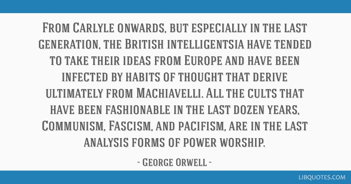From Carlyle onwards, but especially in the last generation, the British intelligentsia have tended to take their ideas from Europe and have been...