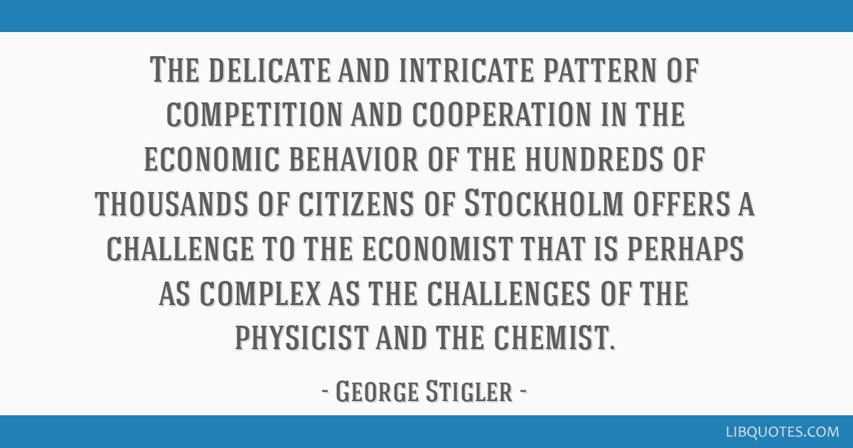 The delicate and intricate pattern of competition and cooperation in the economic behavior of the hundreds of thousands of citizens of Stockholm...