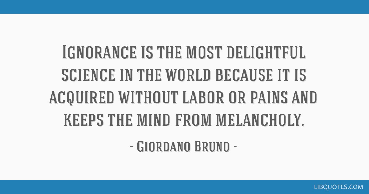 David Starr Jordan Quote: Ignorance Is The Most Delightful Science In The World