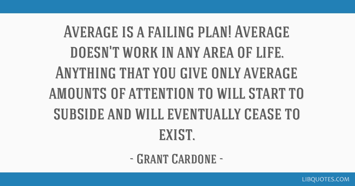 Average Is A Failing Plan! Average Doesn't Work In Any