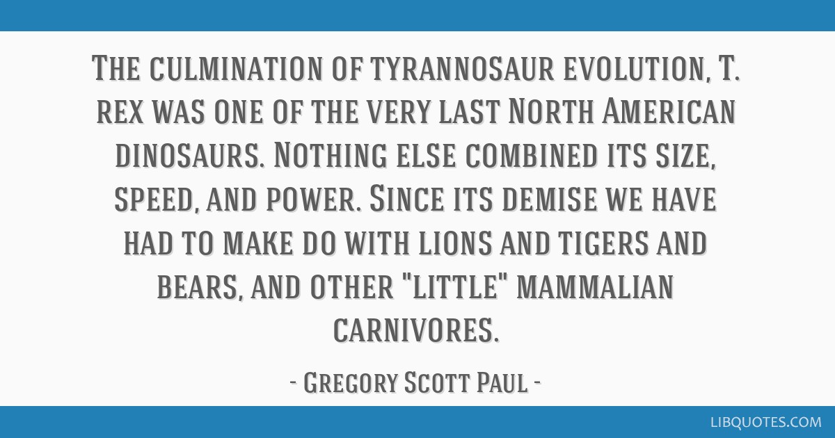The culmination of tyrannosaur evolution, T. rex was one of the very last North American dinosaurs. Nothing else combined its size, speed, and power. ...