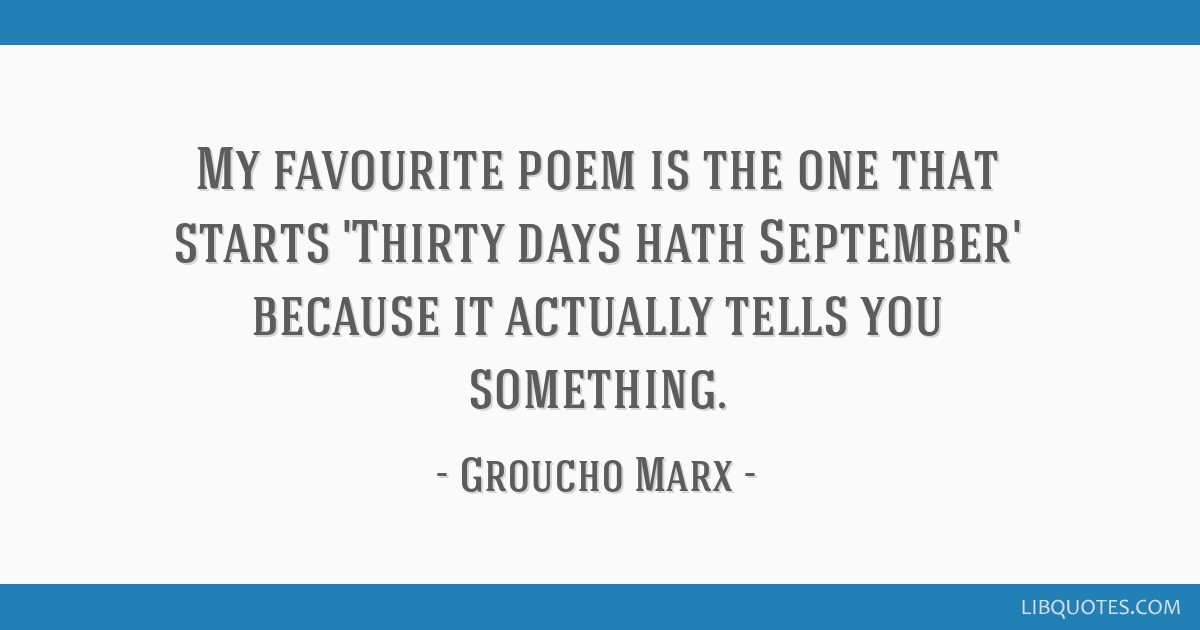 My Favourite Poem Is The One That Starts Thirty Days Hath