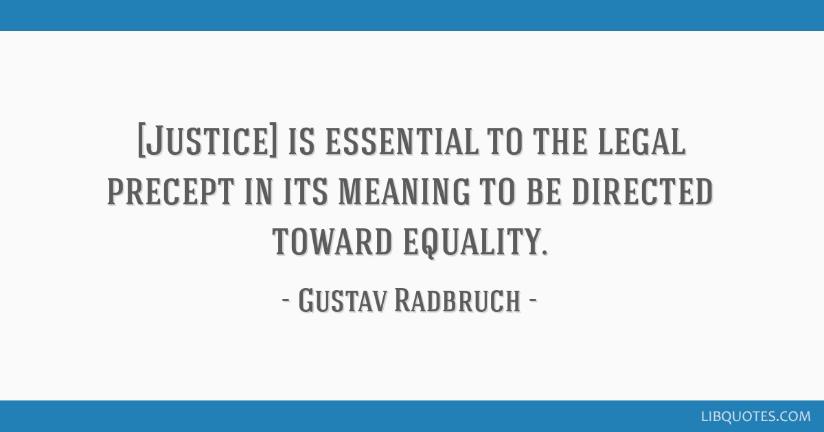 Justice Is Essential To The Legal Precept In Its Meaning To Be