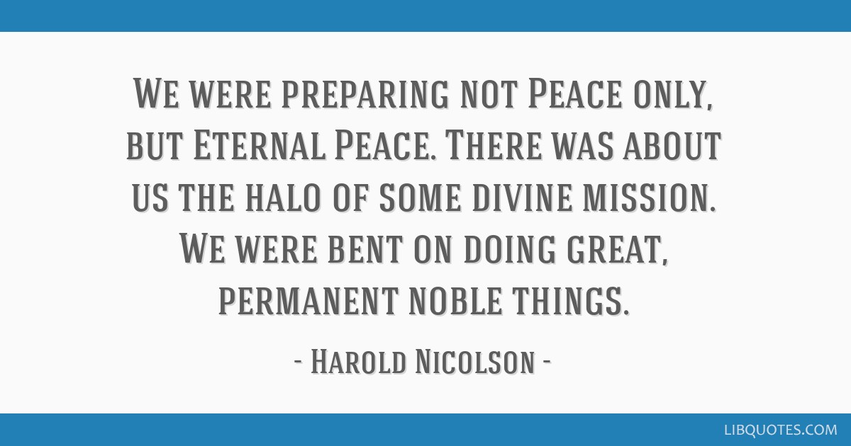 We Were Preparing Not Peace Only But Eternal Peace There Was About