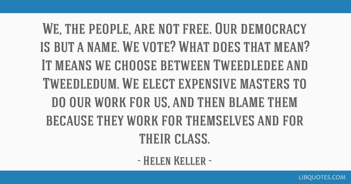 We, the people, are not free. Our democracy is but a name ...
