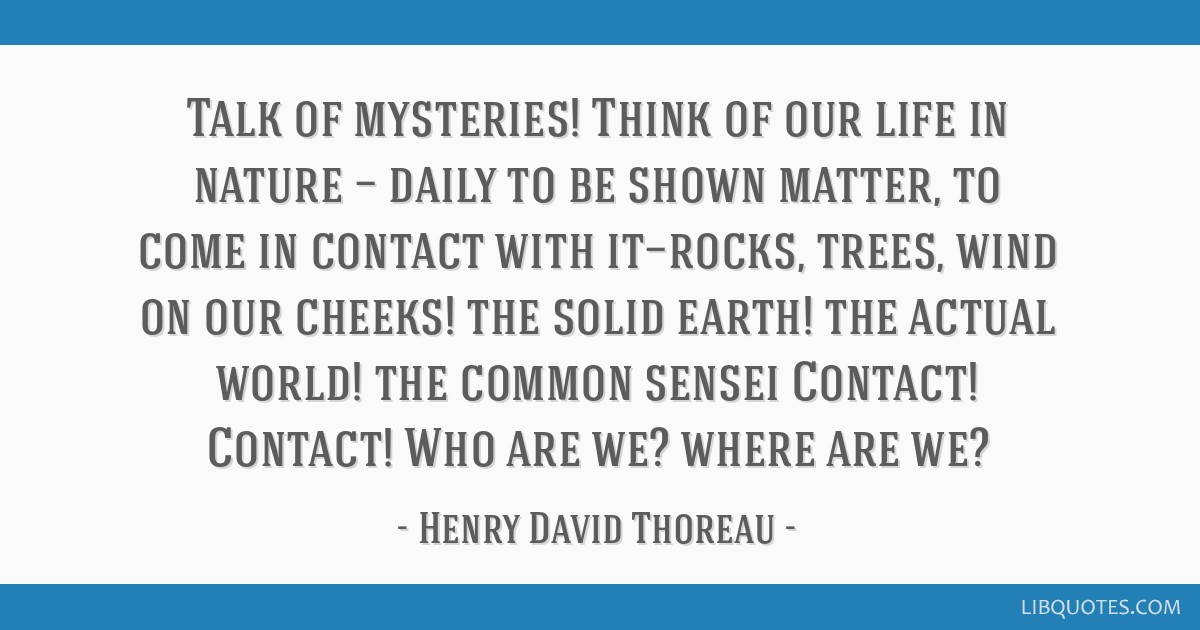 Talk Of Mysteries Think Of Our Life In Nature Daily To Be Shown