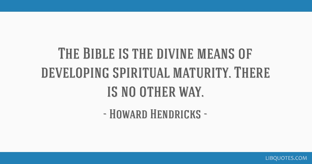 The Bible is the divine means of developing spiritual