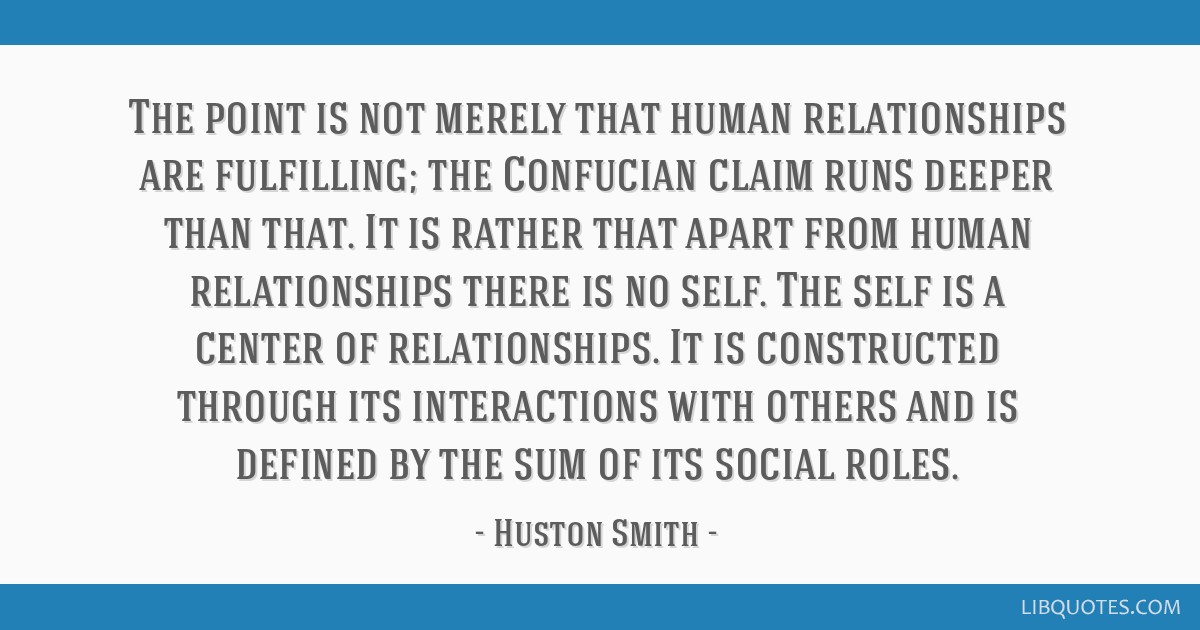 The Point Is Not Merely That Human Relationships Are Fulfilling The