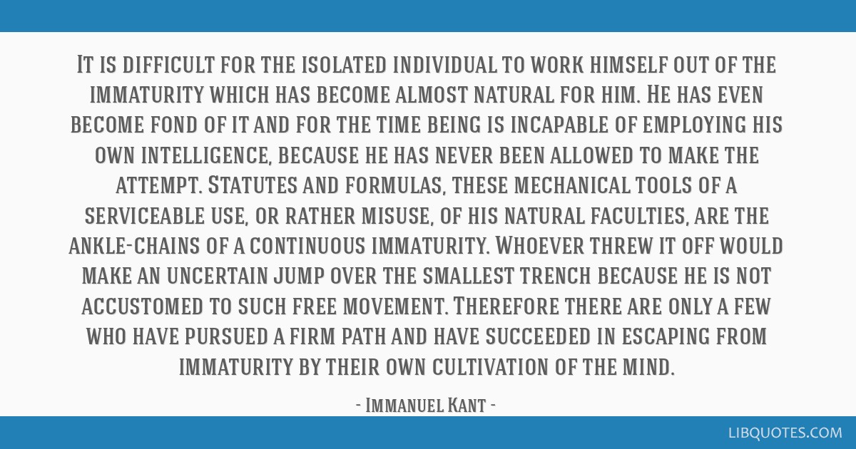 It is difficult for the isolated individual to work himself out of the immaturity which has become almost natural for him. He has even become fond of ...