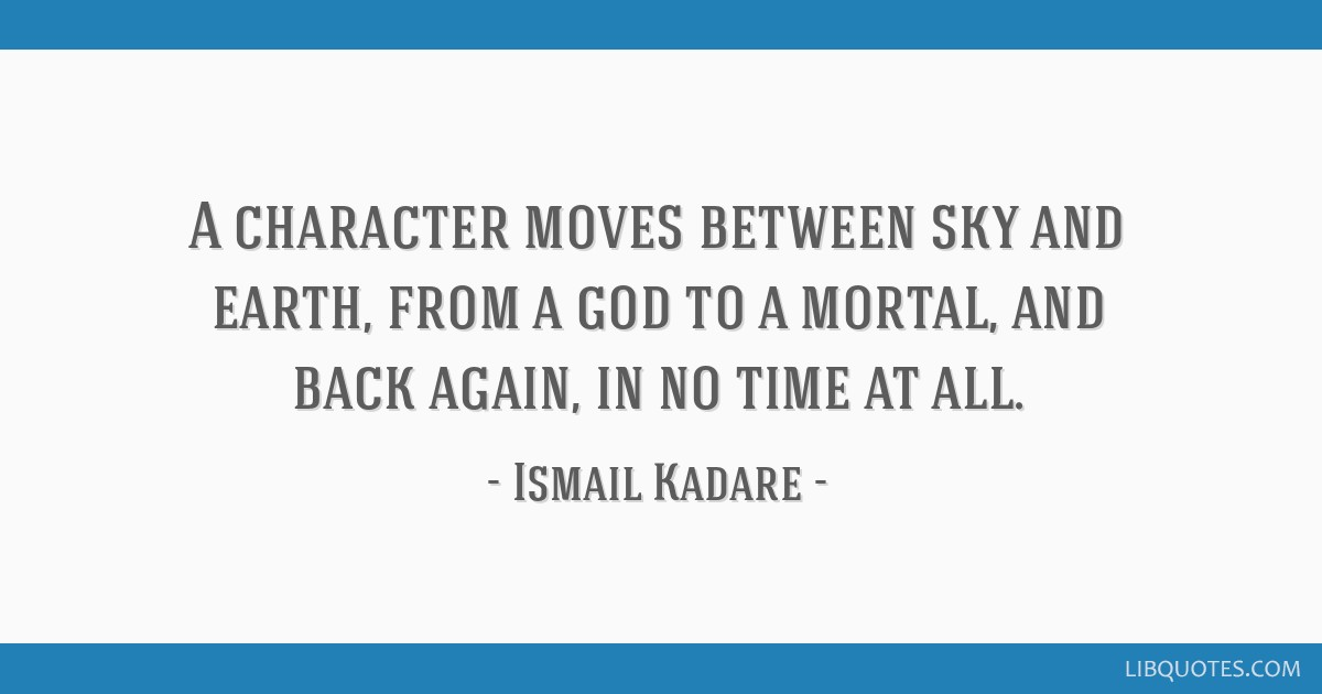 A character moves between sky and earth, from a god to a mortal, and back again, in no time at all.