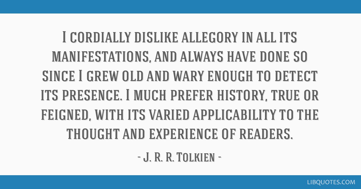 I cordially dislike allegory in all its manifestations, and always have done so since I grew old and wary enough to detect its presence. I much...