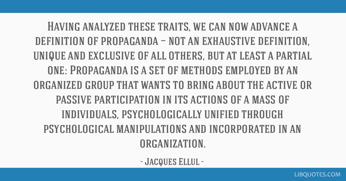 Having Analyzed These Traits, We Can Now Advance A Definition Of Propaganda  U2014 Not An Exhaustive Definition, ...