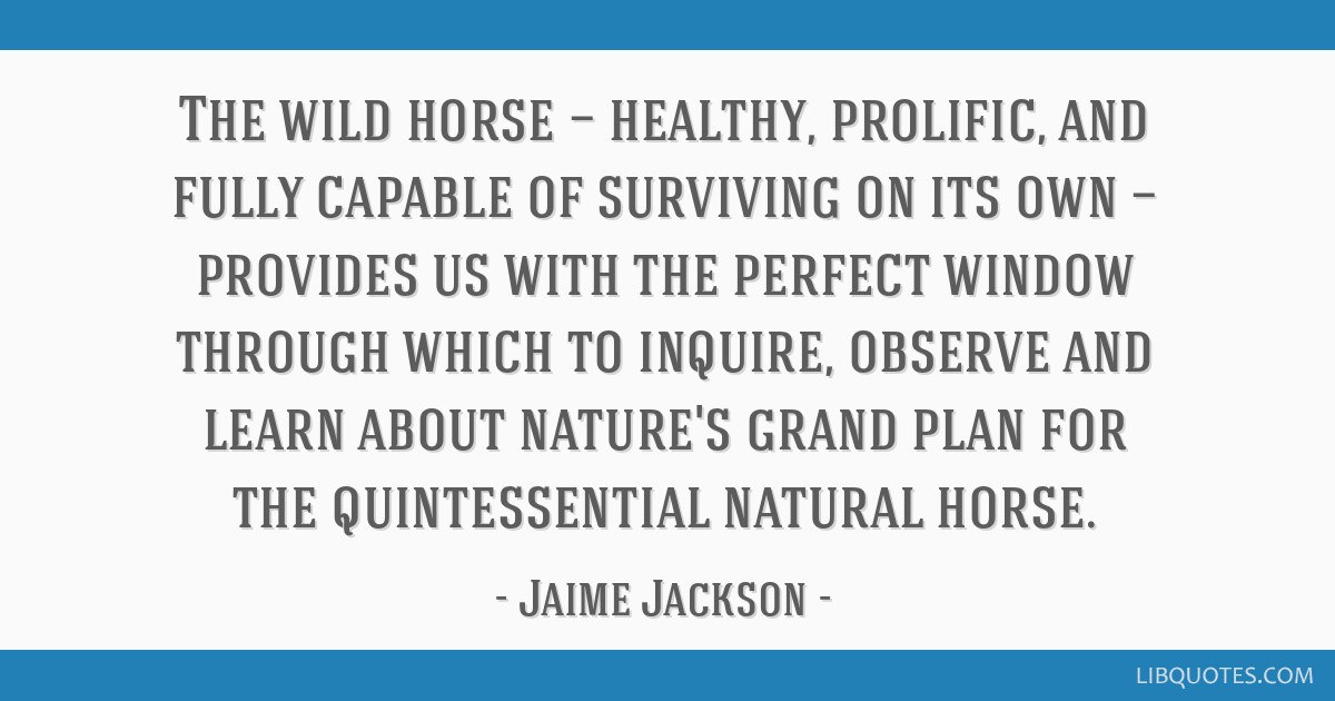 The wild horse — healthy, prolific, and fully capable of surviving on its own — provides us with the perfect window through which to inquire,...