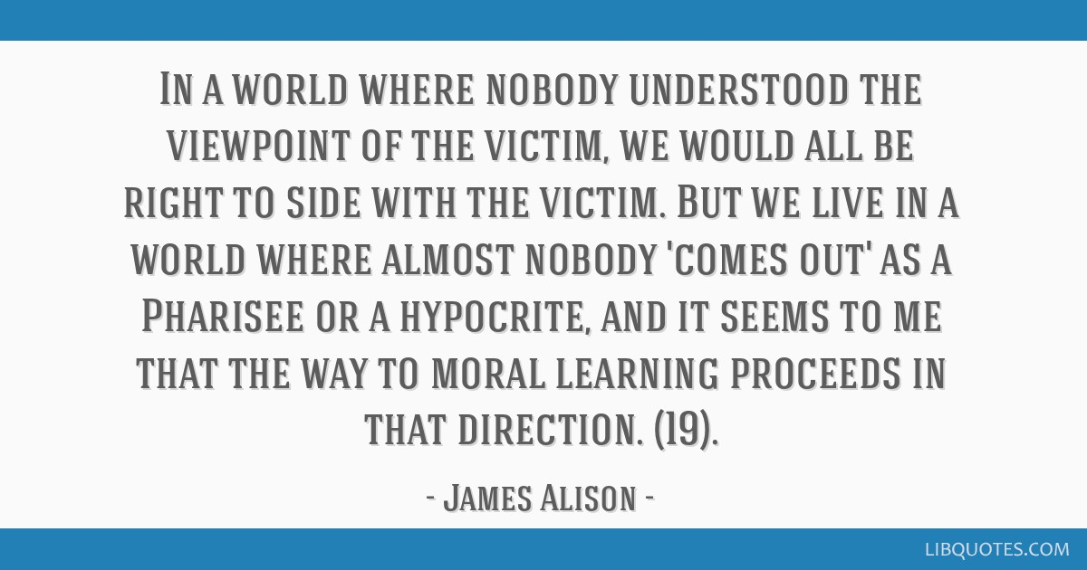 In a world where nobody understood the viewpoint of the victim, we would all be right to side with the victim. But we live in a world where almost...