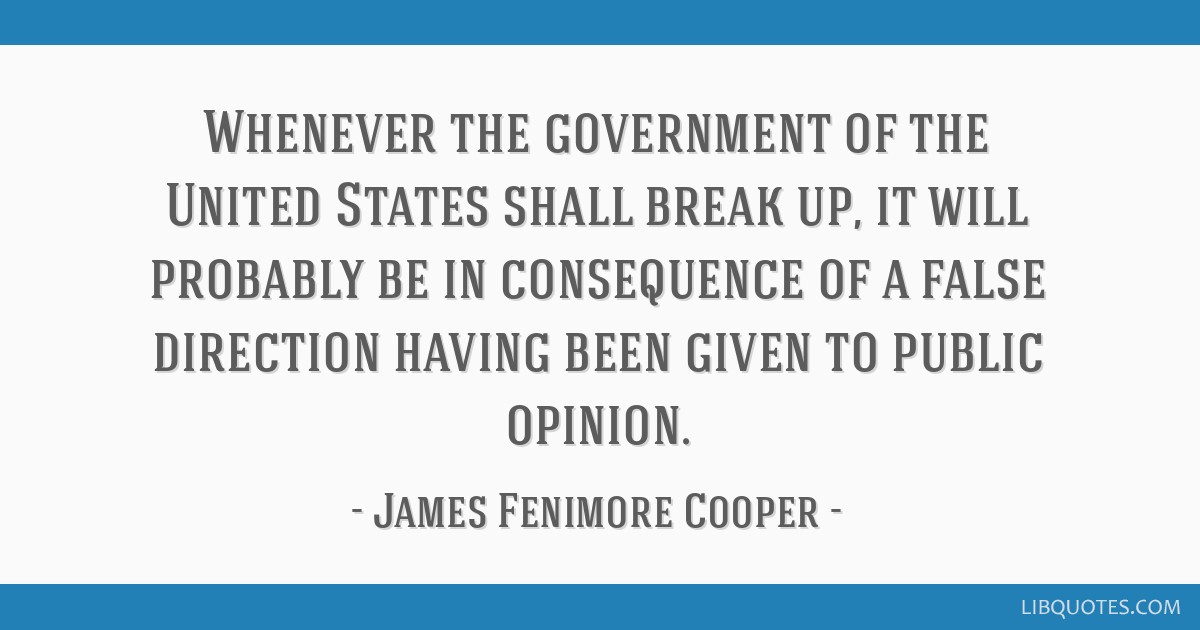 Whenever the government of the United States shall break up, it will probably be in consequence of a false direction having been given to public...