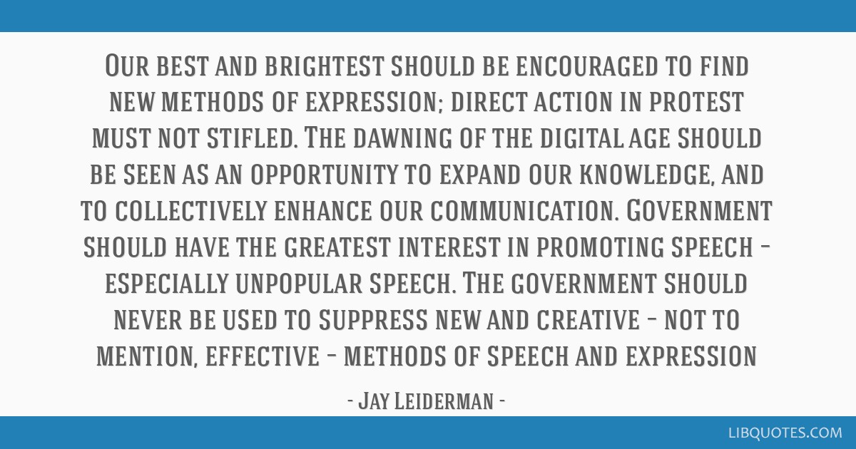 Our best and brightest should be encouraged to find new methods of expression; direct action in protest must not stifled. The dawning of the digital...
