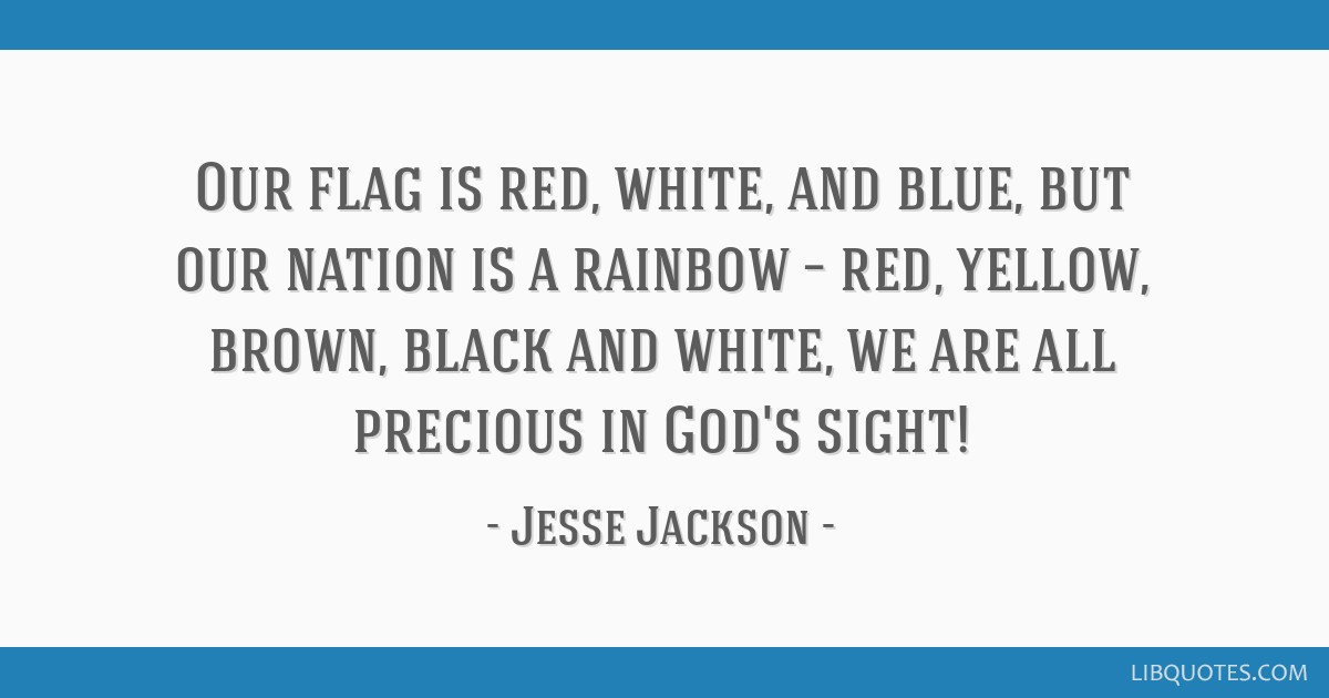 Our Flag Is Red White And Blue But Our Nation Is A Rainbow Red
