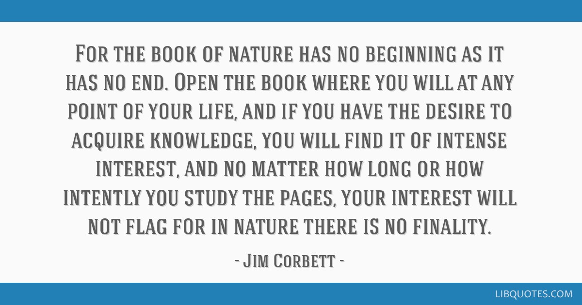 For The Book Of Nature Has No Beginning As It Has No End Open The Book
