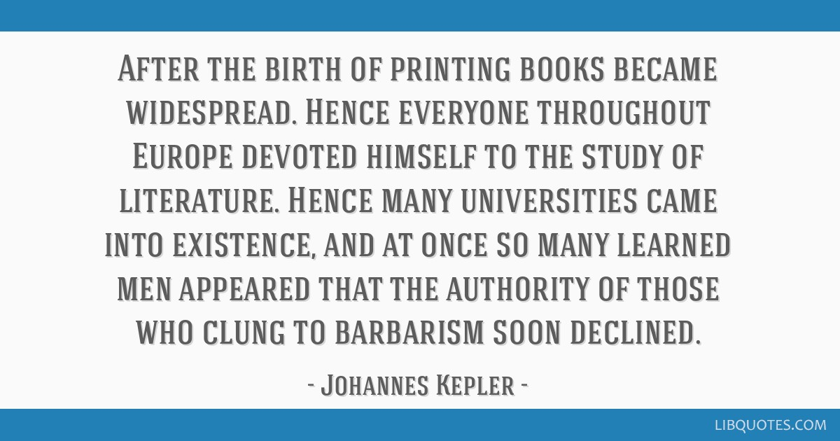 After the birth of printing books became widespread. Hence everyone throughout Europe devoted himself to the study of literature. Hence many...