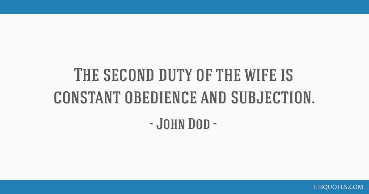 The second duty of the wife is constant obedience and