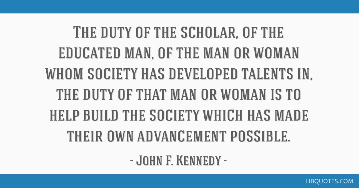 The duty of the scholar, of the educated man, of the man or ...