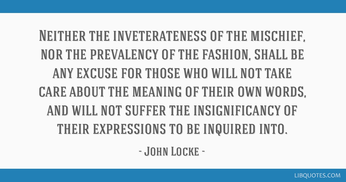 Neither The Inveterateness Of The Mischief Nor The Prevalency Of