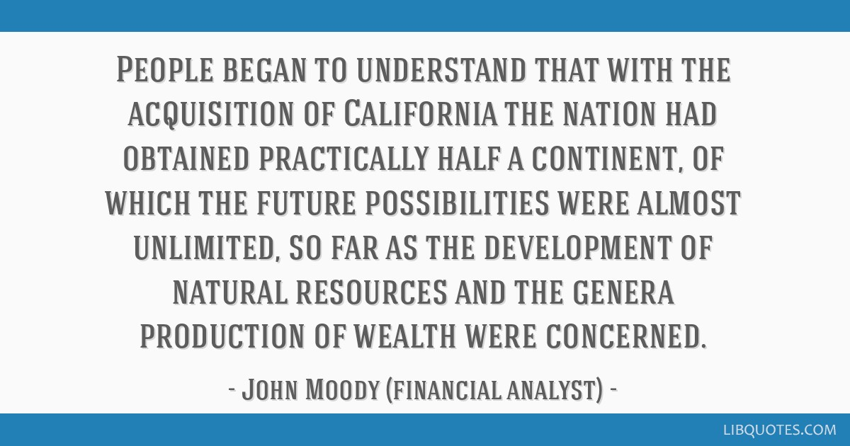 People began to understand that with the acquisition of California the nation had obtained practically half a continent, of which the future...