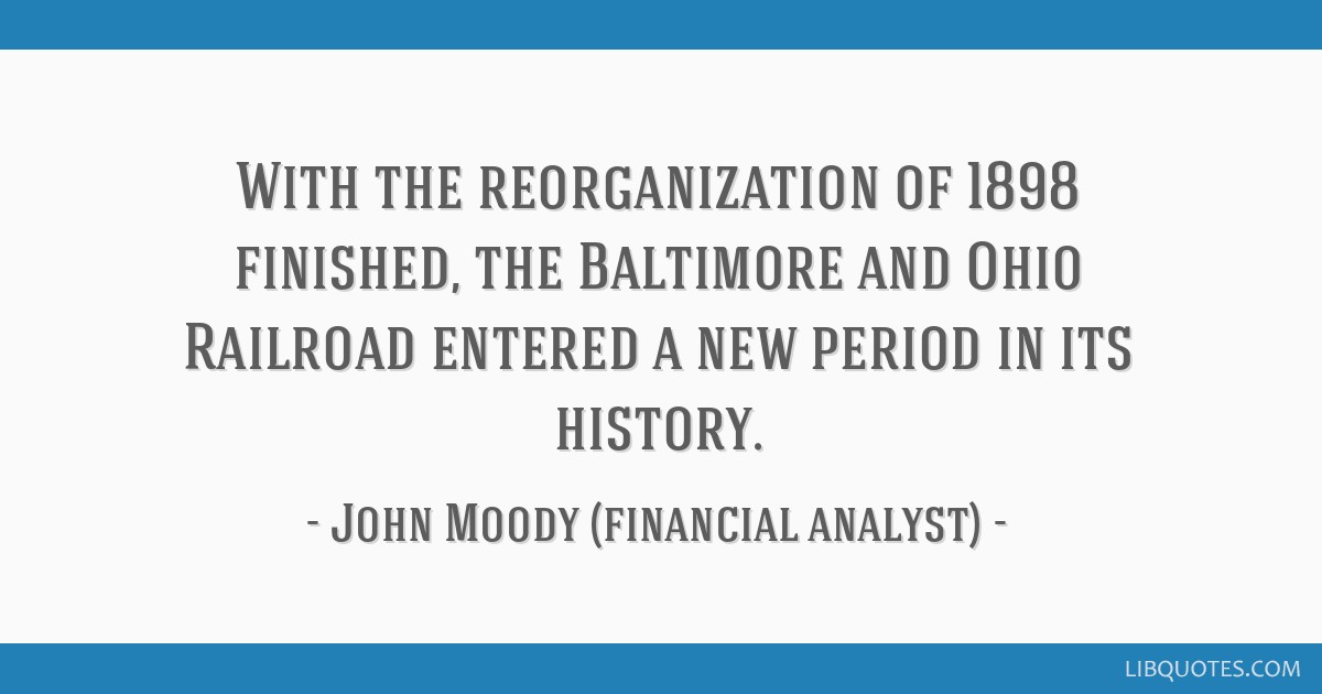 With the reorganization of 1898 finished, the Baltimore and Ohio Railroad entered a new period in its history.