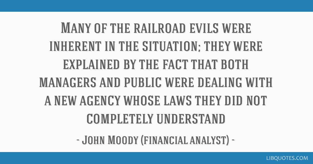 Many of the railroad evils were inherent in the situation; they were explained by the fact that both managers and public were dealing with a new...