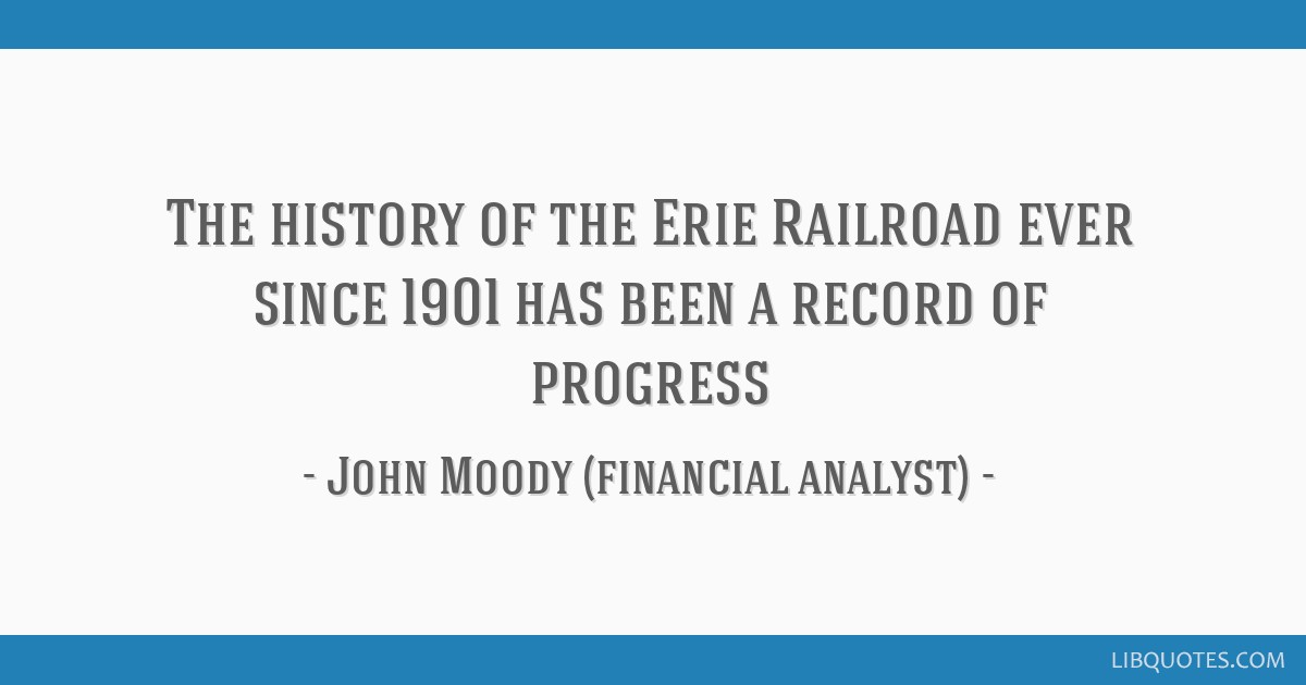 The history of the Erie Railroad ever since 1901 has been a record of progress