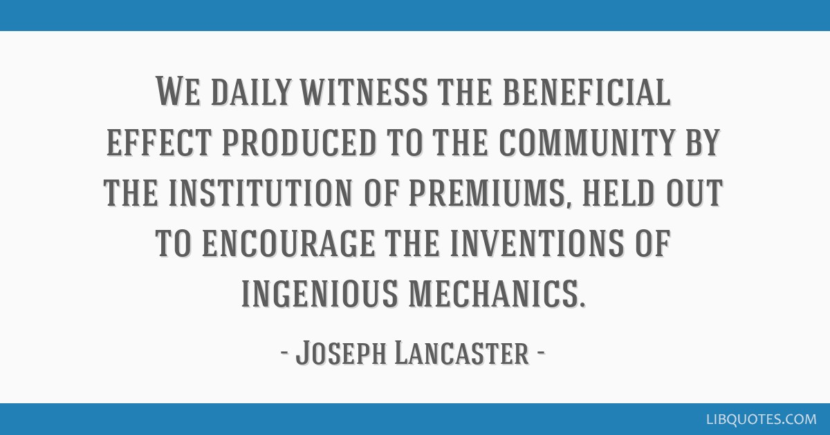We daily witness the beneficial effect produced to the community by the institution of premiums, held out to encourage the inventions of ingenious...
