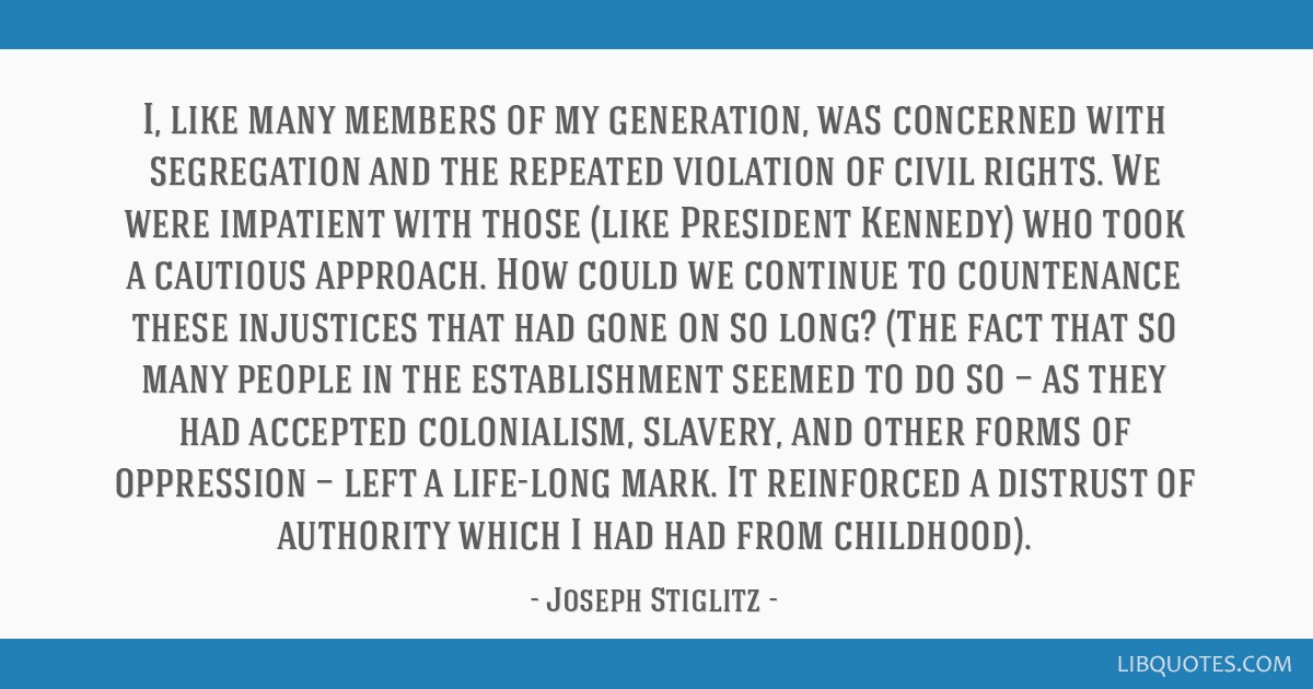 I, like many members of my generation, was concerned with segregation and the repeated violation of civil rights. We were impatient with those (like...