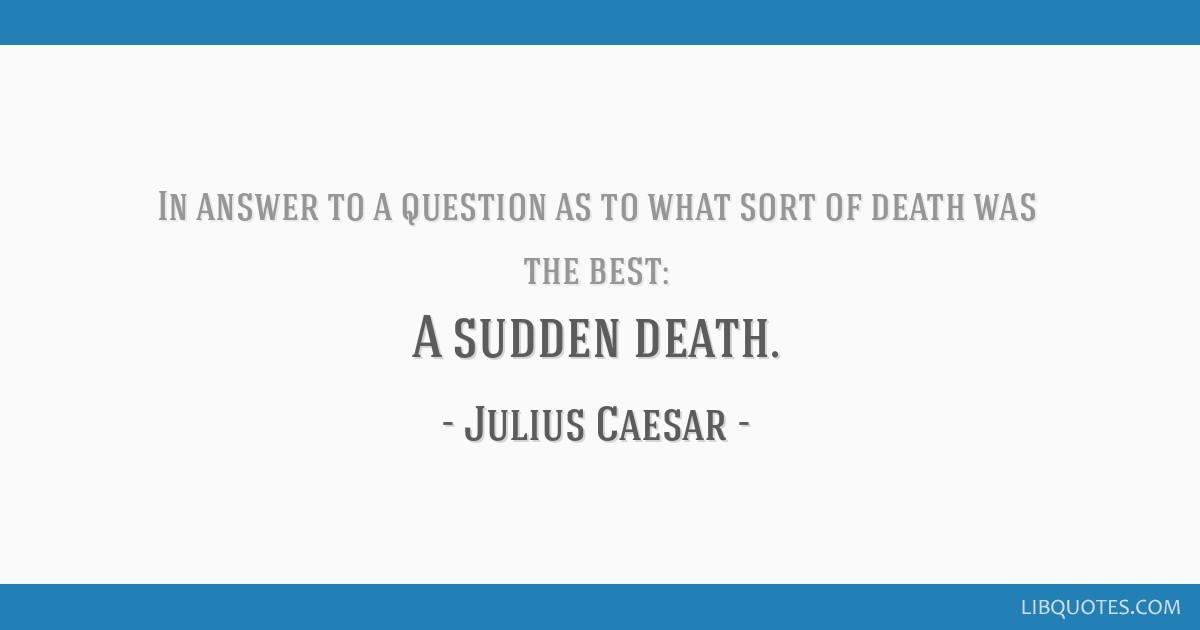 A sudden death.