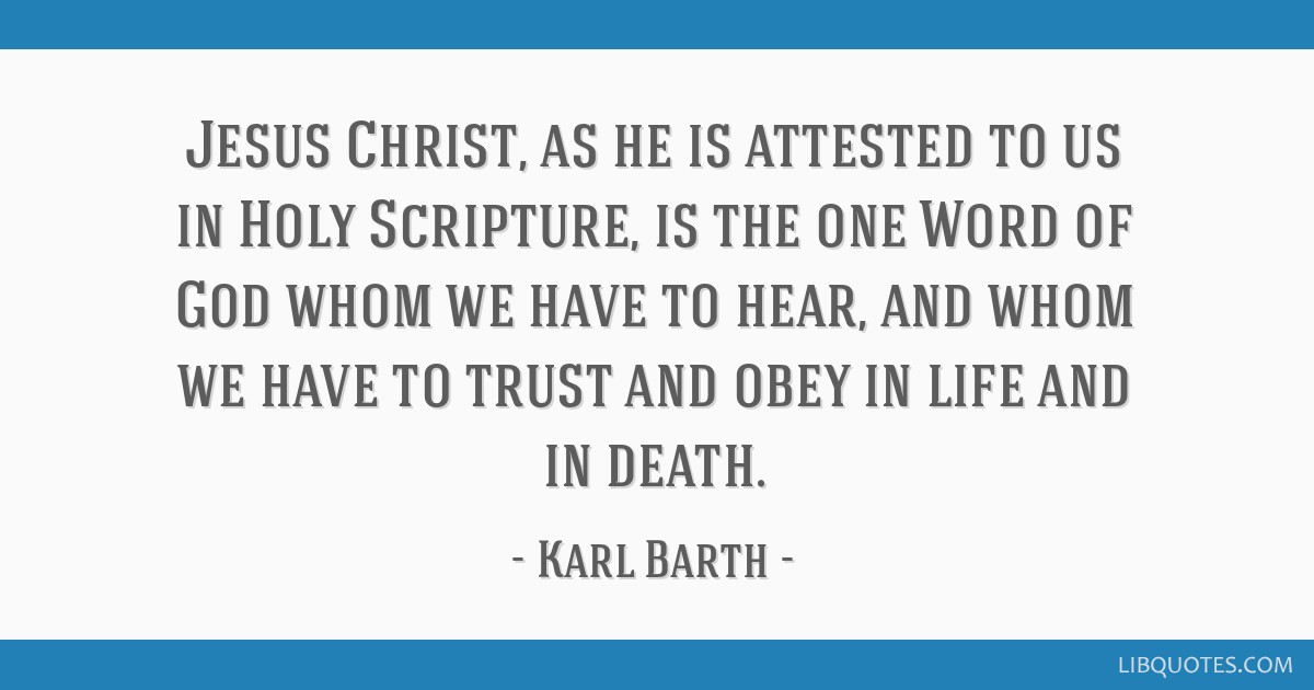Jesus Christ, as he is attested to us in Holy Scripture, is