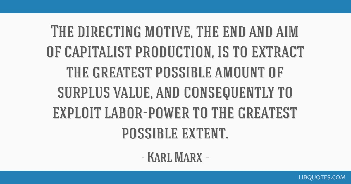 The directing motive, the end and aim of capitalist