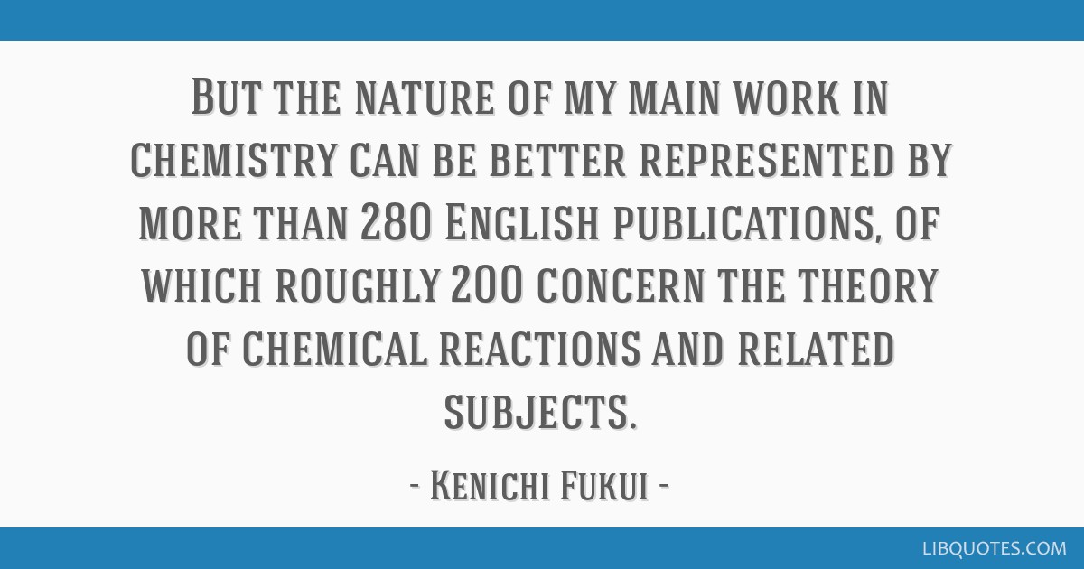 But the nature of my main work in chemistry can be better represented by more than 280 English publications, of which roughly 200 concern the theory...