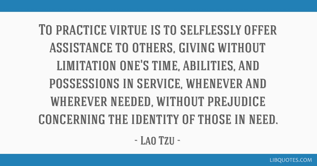 To Practice Virtue Is To Selflessly Offer Assistance To Others, Giving  Without Limitation Oneu0027s Time, Abilities, ...