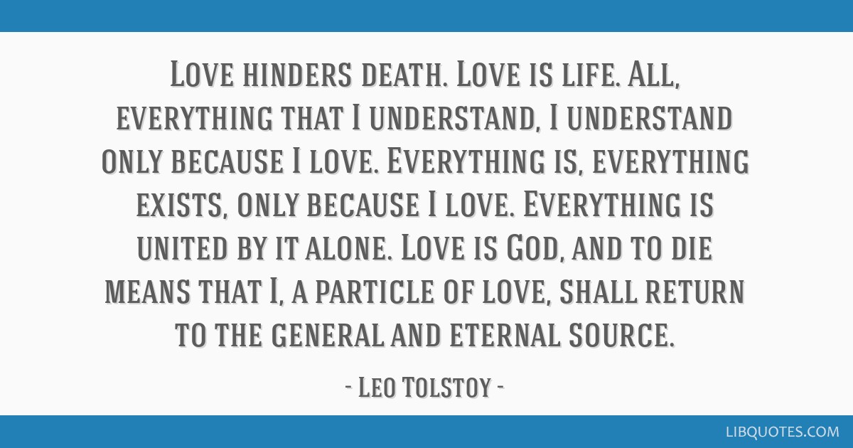 Love Hinders Death Love Is Life All Everything That I Understand