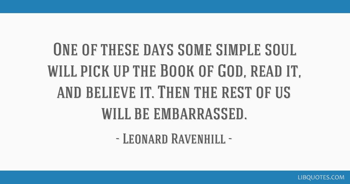 One Of These Days Some Simple Soul Will Pick Up The Book Of God
